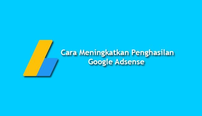 meningkatkan penghasilan google adsense